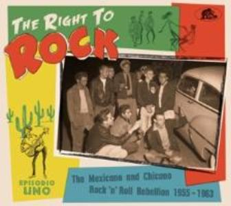 The Right To Rock - The Mexicano And Chicano Rock'n'Roll Rebellion 1955-1963 als CD