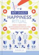 Happiness Tagebuch   Dein tägliches Ritual für mehr Glück und Dankbarkeit   3 Minuten für Achtsamkeit mit Ritualen für morgens und abends   Glückstagebuch   daily journal