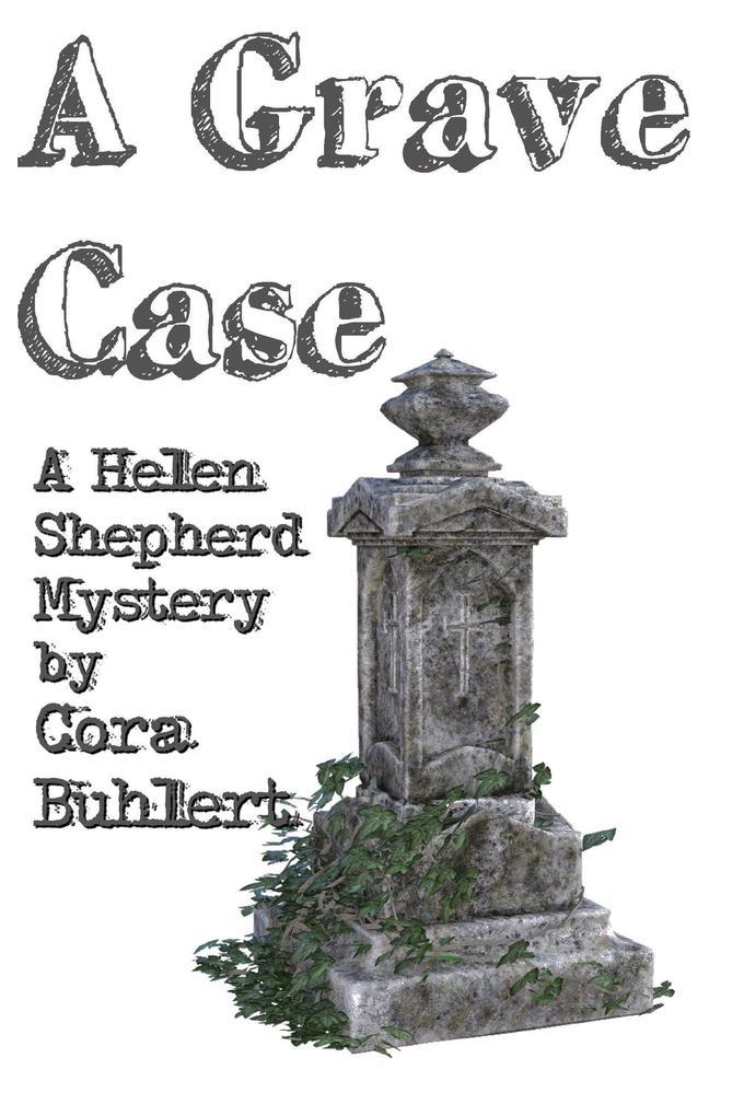 A Grave Case (Helen Shepherd Mysteries, #14) als eBook epub