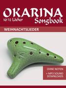 Okarina 10/12 Songbook - 30 Weihnachtslieder