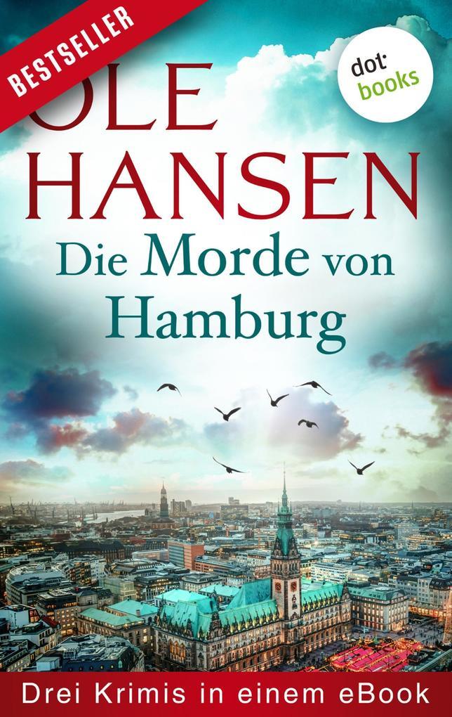 Die Morde von Hamburg: Drei Krimis in einem eBook als eBook epub