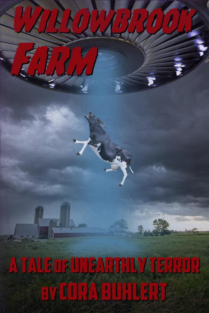 Willowbrook Farm (The Day the Saucers Came..., #6) als eBook epub