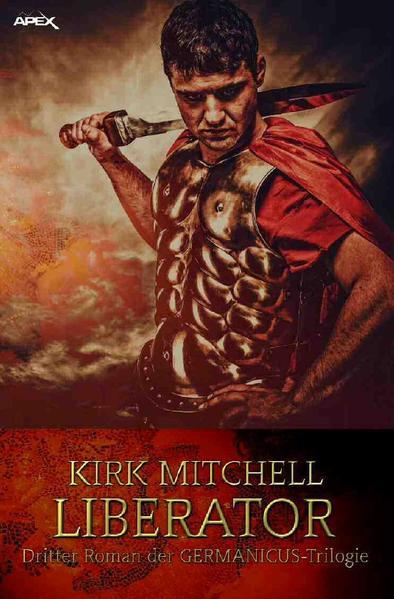 LIBERATOR - Dritter Roman der GERMANICUS-Trilogie als Buch (kartoniert)