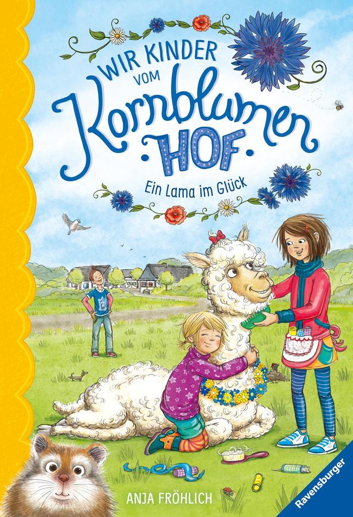 Wir Kinder vom Kornblumenhof, Band 6: Ein Lama im Glück als eBook epub