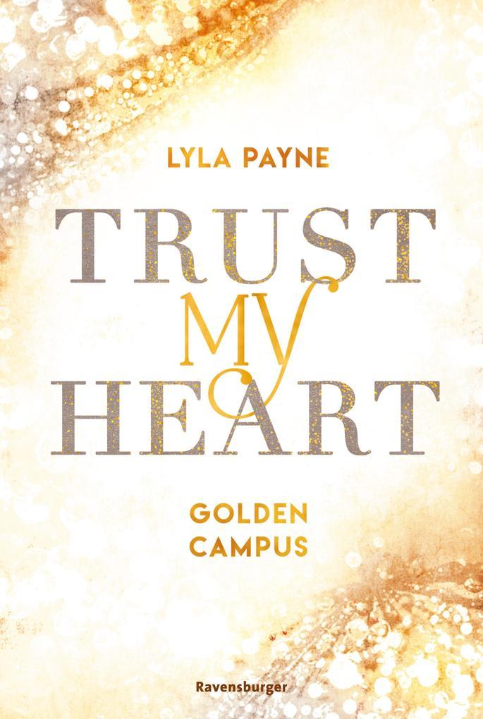 Trust My Heart - Golden-Campus-Trilogie, Band 1 als eBook epub