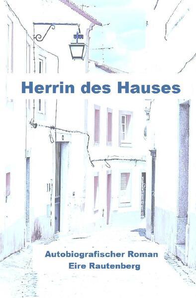Herrin des Hauses - Eine Liebe in Portugal - als Buch (kartoniert)
