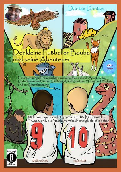 Der kleine Fußballer Bouba und seine Abenteuer. Eine Reise durch die Unterwasserwelt, in den Dschungel, das Reich der Tiere und ins Land der Hasen und Füchse als Buch (gebunden)