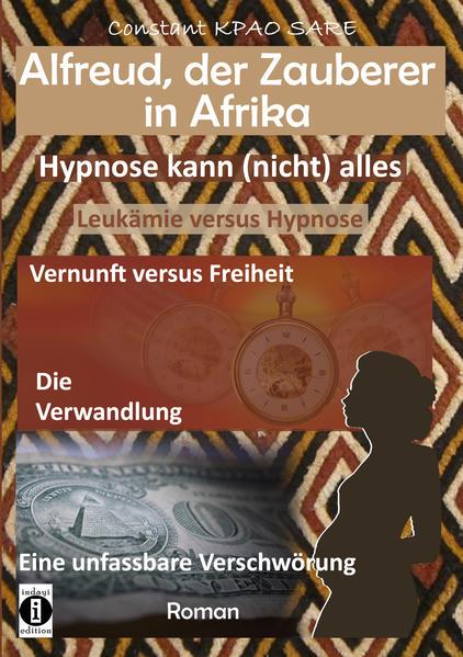 Alfreud, der Zauberer in Afrika - Hypnose kann (nicht) alles als Buch (kartoniert)
