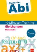 Sicher im Abi 10-Minuten-Training Oberstufe Mathematik Gleichungen