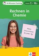 Klett 10-Minuten-Training Chemie - Rechnen in Chemie 7.-10. Klasse