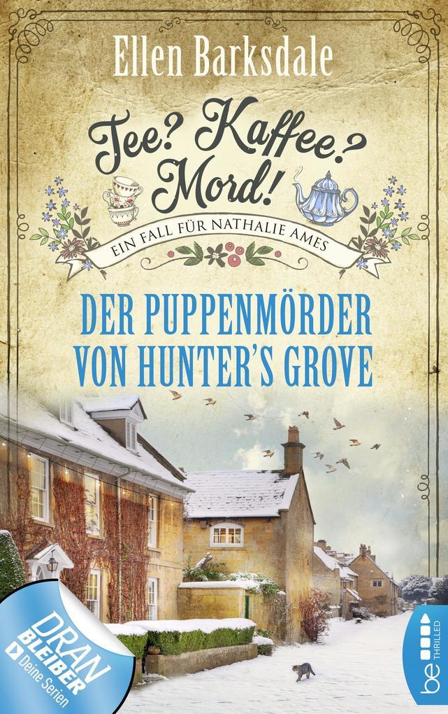 Tee? Kaffee? Mord! Der Puppenmörder von Hunter's Grove als eBook epub