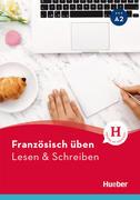 Französisch üben - Lesen & Schreiben A2