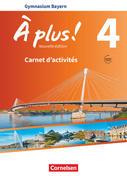 À plus ! - Nouvelle édition - Bayern - Band 4 - Carnet d'activités mit Audios und Videos online
