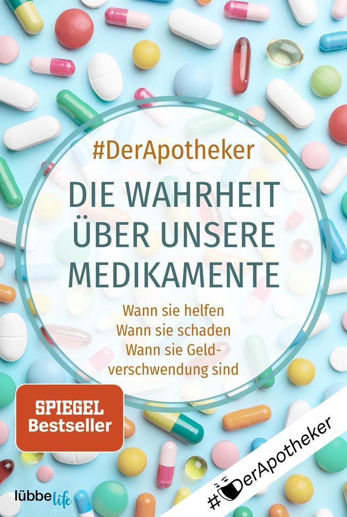 Die Wahrheit über unsere Medikamente als eBook epub