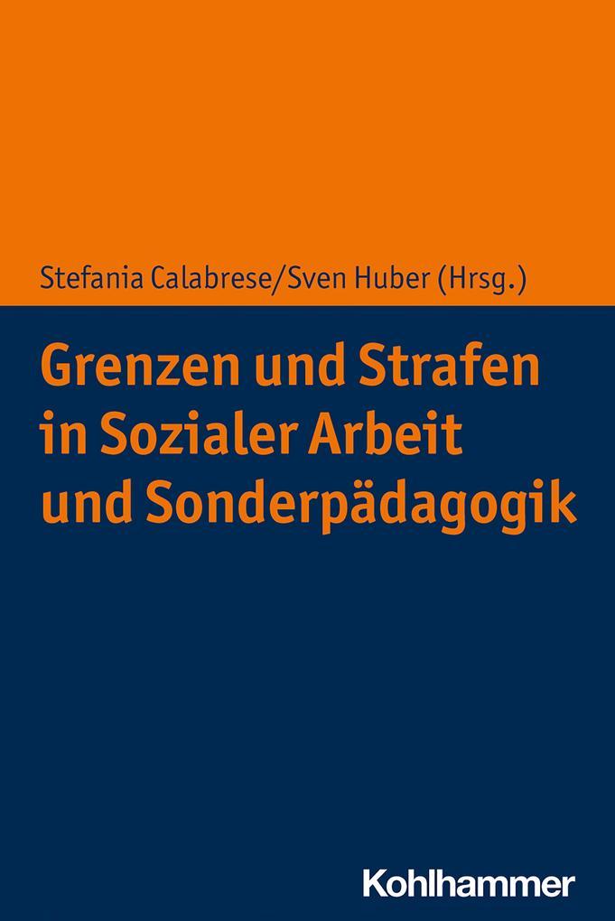Grenzen und Strafen in Sozialer Arbeit und Sonderpädagogik als eBook epub