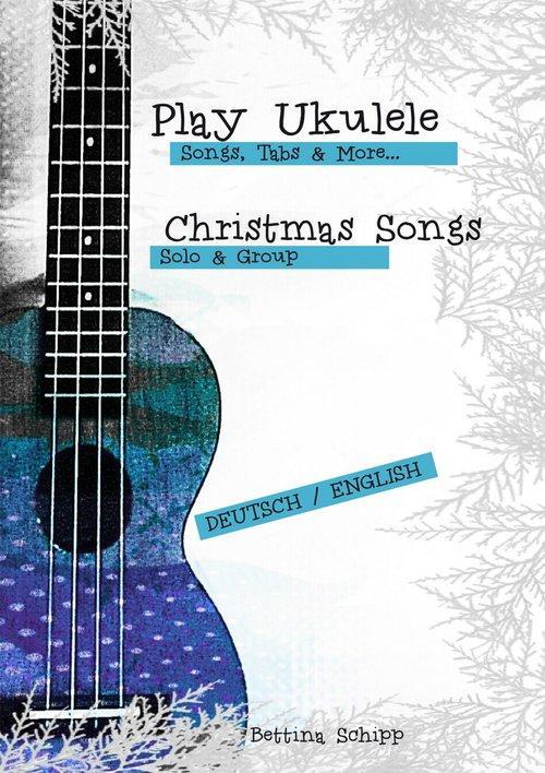 UKULELE - Songs, Tabs and More - CHRISTMAS SONGS als eBook epub