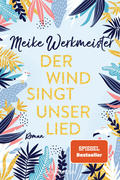 [Meike Werkmeister: Der Wind singt unser Lied]