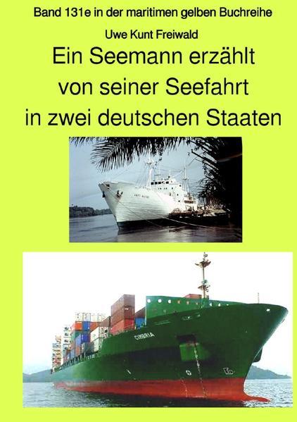 Ein Seemann erzählt von seiner Seefahrt in zwei deutschen Staaten - Band 131e in der maritimen gelbe als Buch (kartoniert)