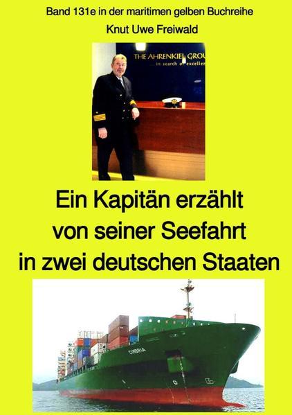 Ein Kapitän erzählt von seiner Seefahrt in zwei deutschen Staaten - Band 131e in der maritimen gelbe als Buch (kartoniert)