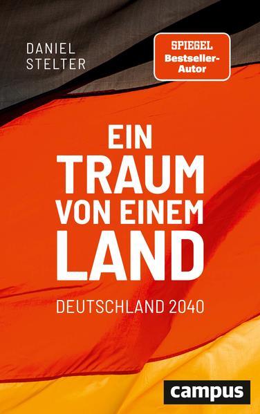 Ein Traum von einem Land: Deutschland 2040 als Buch (gebunden)