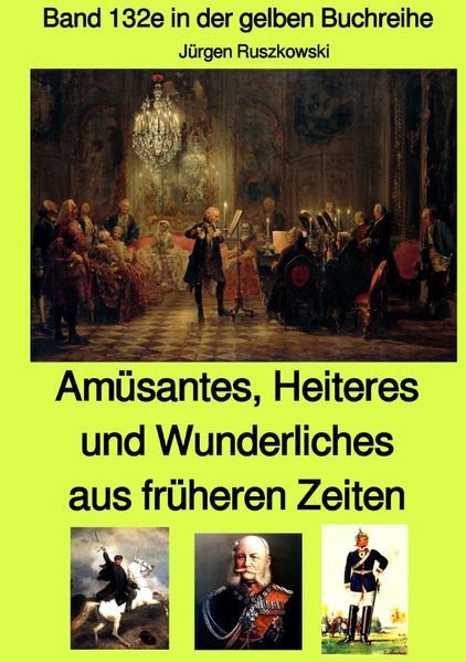 Amüsantes, Heiteres und Wunderliches aus früheren Zeiten von diversen unbekannten Autoren - Band 132 als Buch (kartoniert)