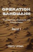 Operation Sandmann Band 1