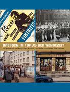 Dresden im Focus der Wendezeit