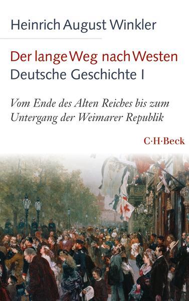 Der lange Weg nach Westen - Deutsche Geschichte I als Taschenbuch
