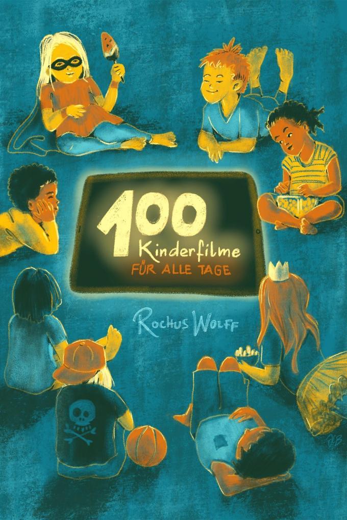 100 Kinderfilme für alle Tage als eBook epub