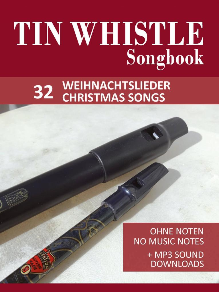 Tin Whistle / Penny Whistle Songbook - 32 Weihnachtslieder / Christmas songs als eBook epub