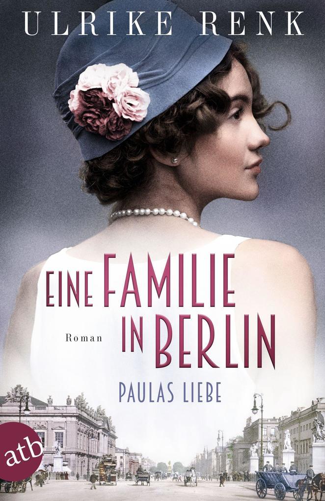 Eine Familie in Berlin - Paulas Liebe als eBook epub