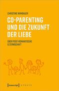 Co-Parenting und die Zukunft der Liebe