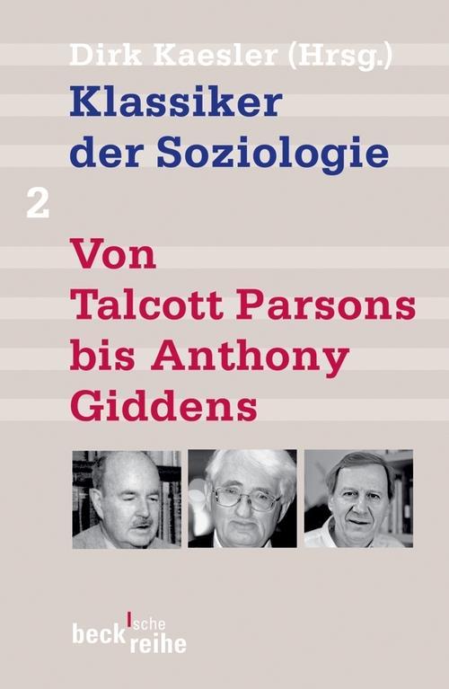 Klassiker der Soziologie Bd. 2: Von Talcott Parsons bis Anthony Giddens als eBook pdf