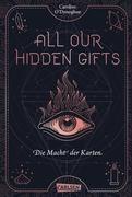 All Our Hidden Gifts - Die Macht der Karten (All Our Hidden Gifts 1)