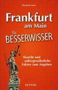 Unnützes Wissen Frankfurt am Main