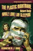 The Plastic Nightmare / While Love Lay Sleeping