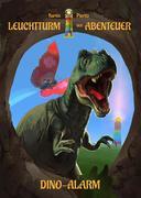 Leuchtturm der Abenteuer Dino-Alarm - Kinderbuch für Erstleser