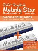 Melody Star Duo+ Songbook - 50 Folk & Gospel Songs für 2 MusikerInnen / for 2 musicians