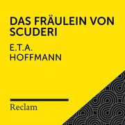 E.T.A. Hoffmann: Das Fräulein von Scuderi