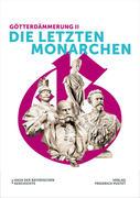 Götterdämmerung II - Die letzten Monarchen