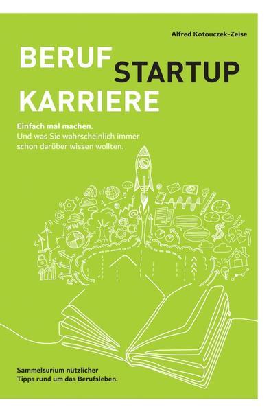 Beruf, Karriere, Startup - einfach mal machen! als Buch (kartoniert)