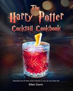The Harry Potter Cocktail Cookbook: Butterbeer and 50 Other Great Cocktails to Liven Up Your Great Hall