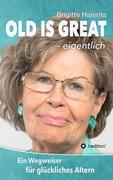 OLD IS GREAT - eigentlich