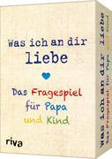 Was ich an dir liebe - Das Fragespiel für Papa und Kind