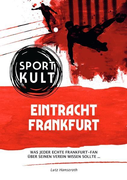 Eintracht Frankfurt - Fußballkult als Buch (kartoniert)