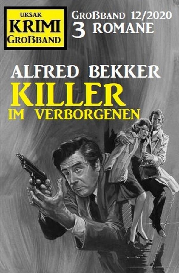 Killer im Verborgenen: Krimi Großband 12/2020 als Buch (kartoniert)
