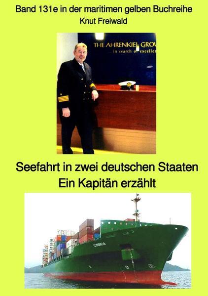 Seefahrt in zwei deutschen Staaten - ein Kapitän erzählt - Band 131e in der maritimen gelben Buchrei als Buch (kartoniert)