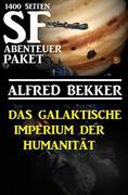 Das Galaktische Imperium der Humanität: 1400 Seiten SF Abenteuer Paket