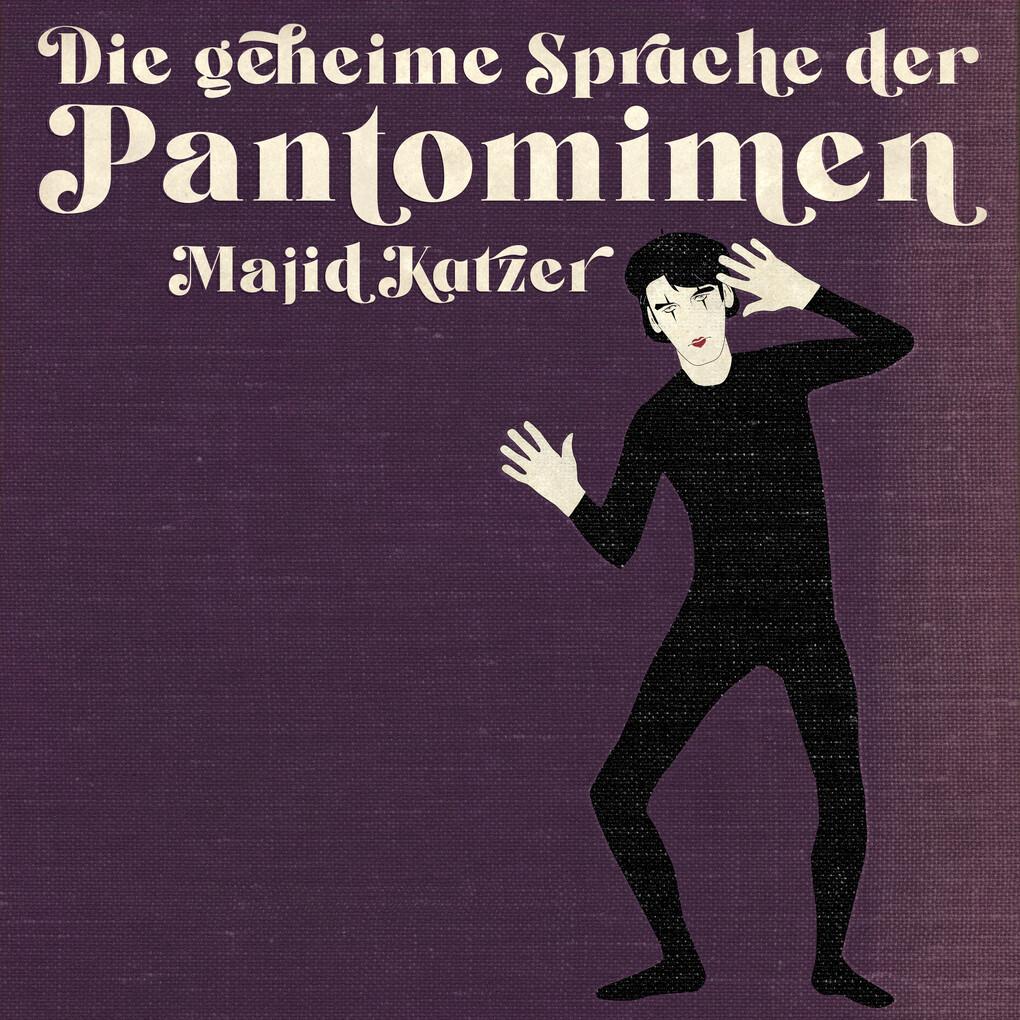 DIe geheime Sprache der Pantomimen als Hörbuch Download