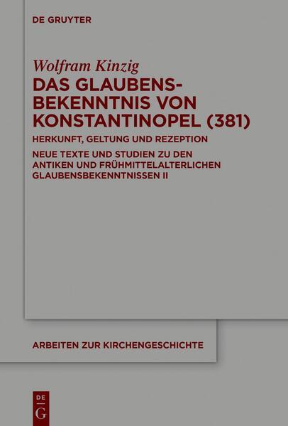 Das Glaubensbekenntnis von Konstantinopel (381) als Buch (gebunden)